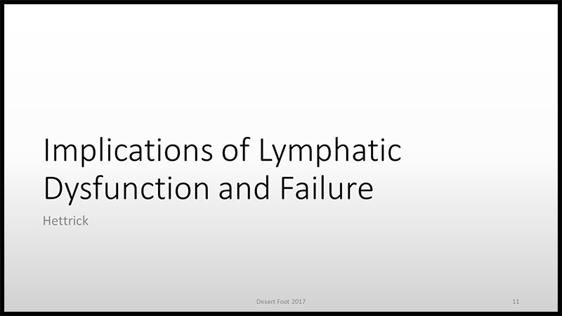 Implications of Lymphatic Dysfunction and Failure by Heather Hettrick, PT, PhD, CWS, CLT-LANA, CLWT
