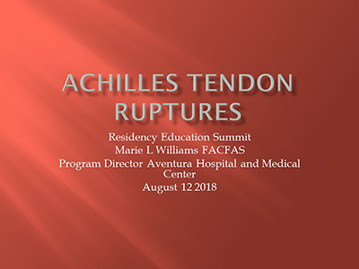 Achilles Tendon Ruptures by Marie Williams, DPM