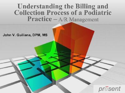 Understanding The Billing And Collection Process Of A Podiatric Practice